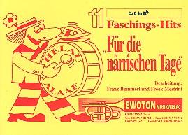 11 Faschingshits für die närrischen Tage: für Blasorchester