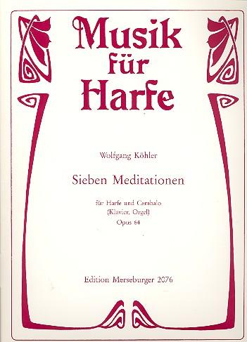 7 Meditationen op.64: für Harfe und Cembalo (Klavier, Orgel)
