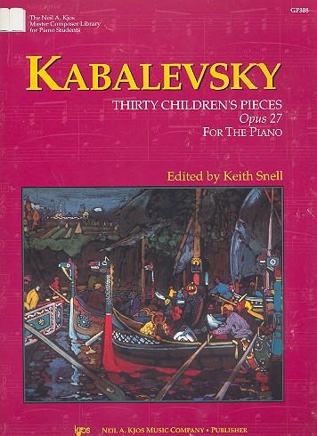 Kabalewski, Dmitri - 30 Children's Pieces op.27 :