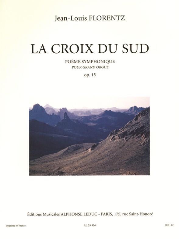 Florentz, Jean Louis - La croix du sud op.15 : pour orgue