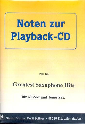 Pete Tex Greatest Saxophone Hits (+CD): für alle Es- und B-Instumente