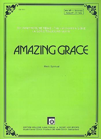 Amazing Grace: für Klavier (mit Text/B-Stimme/Akkorden)