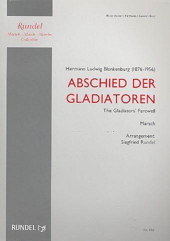 Abschied der Gladiatoren: für Blasorchester Direktion und Stimmen