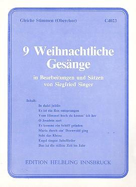 9 Weihnachtliche Gesänge: für Frauenchor (Kinderchor/Oberchor) a cappella