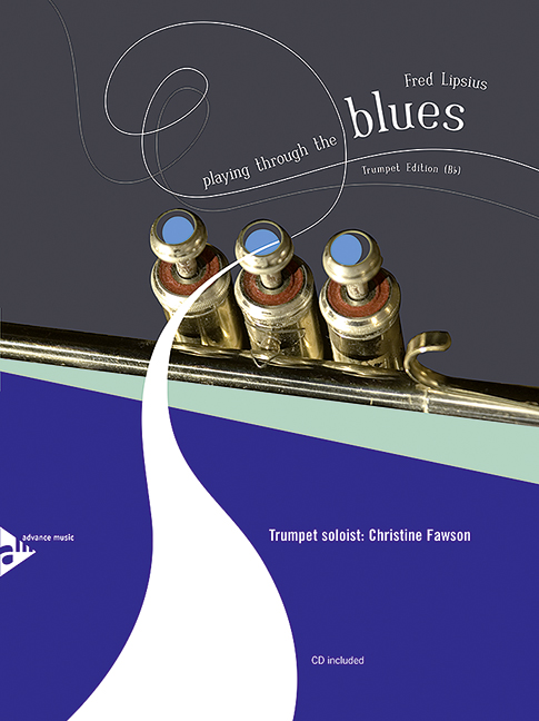 Playing through the Blues (+CD): for trumpet