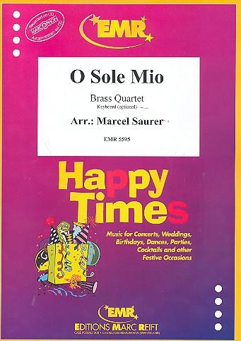 O Sole Mio: für 4 Blechbläser (Keyboard ad lib)