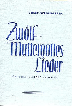 12 Muttergottes-Lieder: für Frauenchor (Kinderchor) a cappella