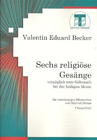 6 religiöse Gesänge: für Männerchor (Orgel ad lib)