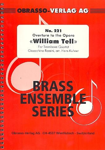 Ouvertüre zu Wilhelm Tell: für 4 Posaunen Partitur und Stimmen (je im Violin- und im