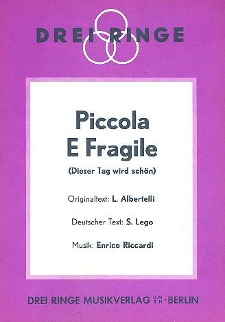 Piccola e Fragile: Einzelausgabe für Gesang und Klavier