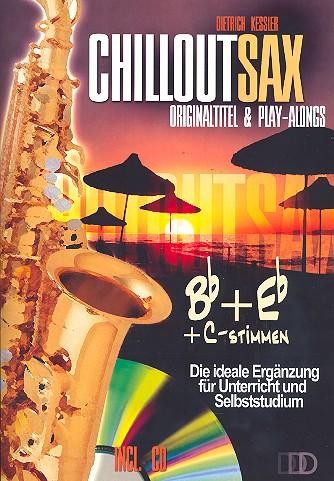 Chillout Sax (+CD): Originaltitel und Playalongs mit B-, Es- und C-Stimmen