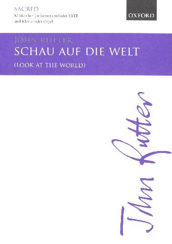 Rutter, John - Schau auf die Welt :