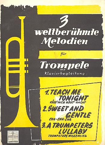 3 weltberühmte Melodien: für Trompete und Klavier