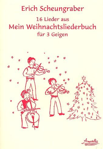 Mein Weihnachtsliederbuch (Auswahl): für 3 Violinen