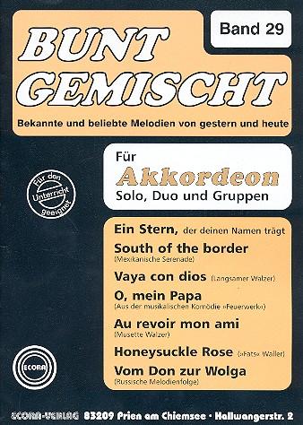 Bunt gemischt Band 29: Bekannte und beliebte Melodien für Akkordeon