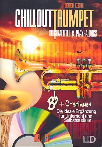 Chillout Trumpet (+CD): für Trompete in B und C