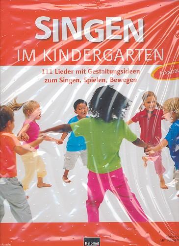 Singen im Kindergarten: Praxishandbuch Allgemeine Ausgabe