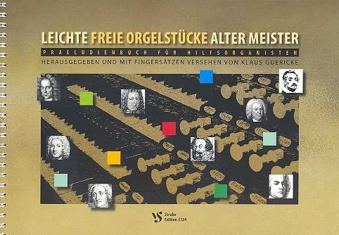 - Leichte freie Orgelstücke alter Meister :