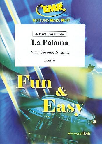 La Paloma: für 4-stimmiges flexibles Ensemble (Klavier und Percussion ad lib)