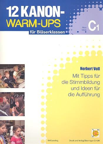 12 Kanon-Warm-Ups: für Bläserklassen 1. Stimme in C (Flöte/Oboe)