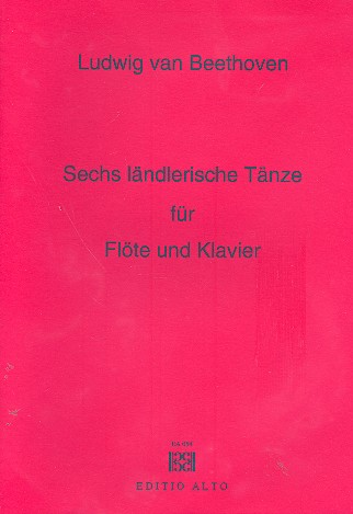 6 ländlerische Tänze: für Flöte und Klavier
