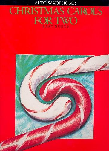 Christmas Carols for two: for 2 alto saxophones score