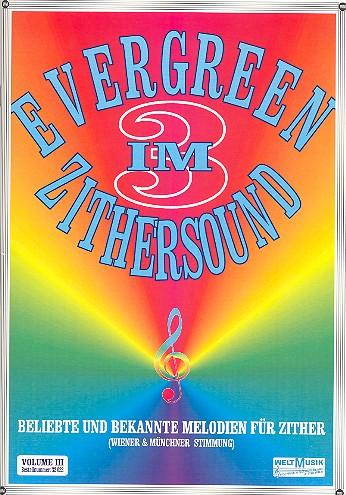 Evergreen im Zithersound Band 3: für Zither (Wiener und Münchner Stimmung)