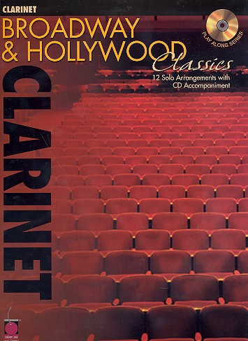Broadway and Hollywood Classics (+CD): 12 solo arrangements for clarinet