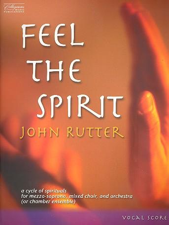 Rutter, John - Feel the Spirit : for mezzo-soprano,