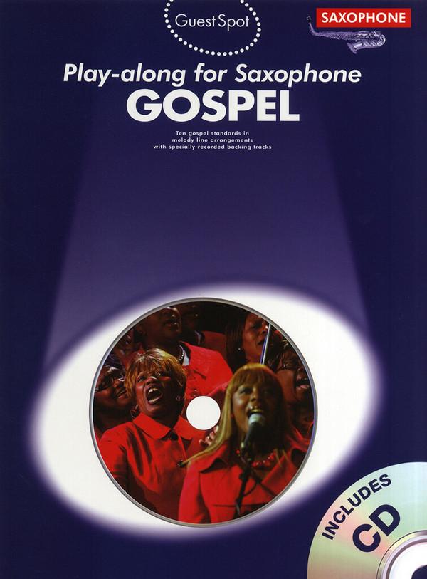 Gospel (+CD): for alto saxophone Guest Spot Playalong