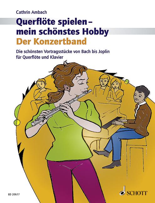 Querflöte spielen mein schönstes Hobby - Der Konzertband: für Flöte und Klavier
