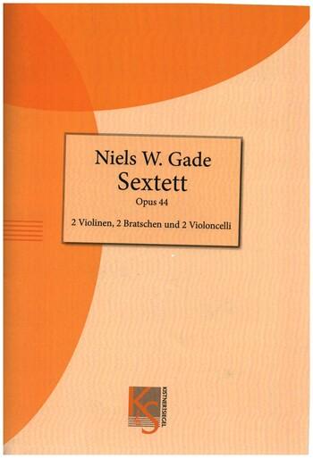 Gade, Niels Wilhelm - Sextett op.44 : für 2 Violinen, 2 Violen