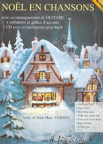 Noel en Chansons (+CD): pour voix et guitare avec tablatures, grilles d\