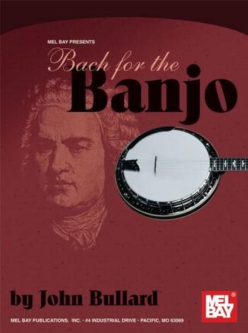 Bach for the Banjo: for five string banjo