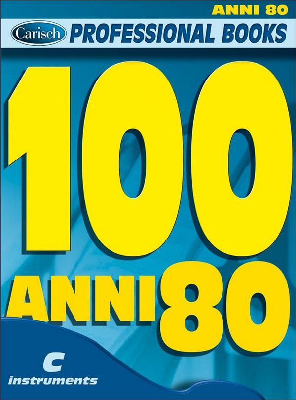 100 Anni 80: for c instruments text, melody line and chord symbols (it)