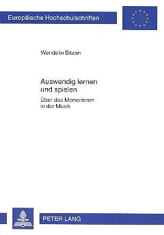 Bitzan, Wendelin - Auswendig lernen und spielen : Über das