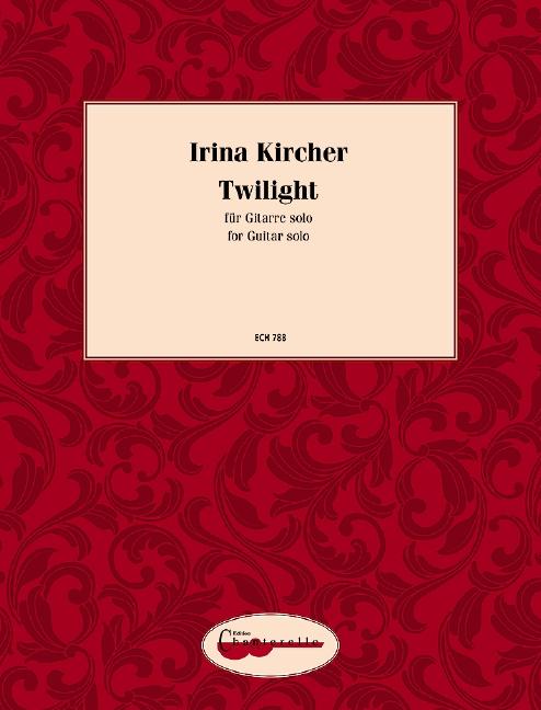Kircher, Irina - Twilight : for guitar
