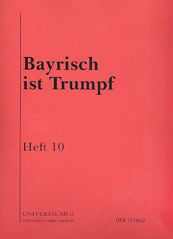 Bayrisch ist Trumpf Band 10: für Klavier/Gesang/Gitarre/Akkordeon