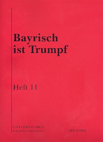 Bayrisch ist Trumpf Band 11: für Klavier/Gesang/Gitarre/Akkordeon