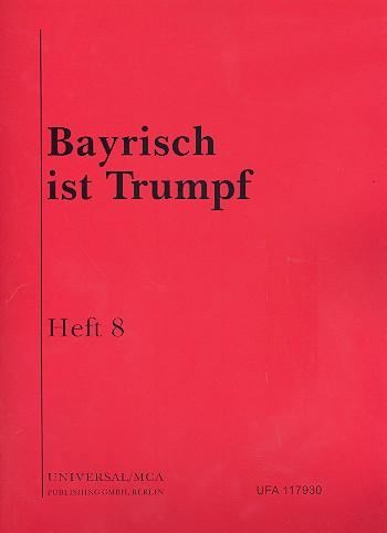 Bayrisch ist Trumpf Band 8: für Klavier/Gesang/Gitarre/Akkordeon