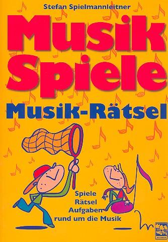 Spielmannleitner, Stefan - Musikspiele Musikrätsel : Spiele,