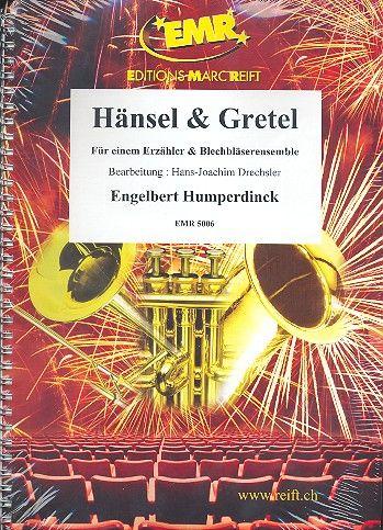 Hänsel & Gretel: für einen Erzähler und Blechbläserensemble