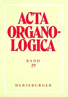 Acta organologica: Band 29