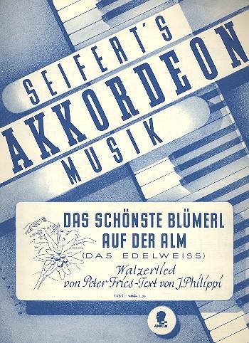 Das schönste Blümerl auf der Alm: für Klavier (mit Text dunA kkorden)