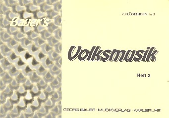 Bauers Volksmusik Band 2: für Blasorchester Flügelhorn 2