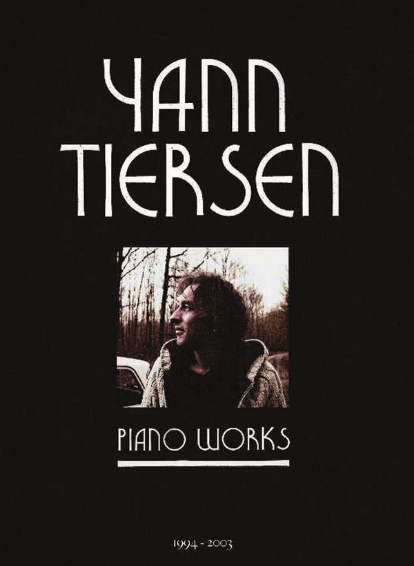 Tiersen, Yann - Piano Works 1994-2003