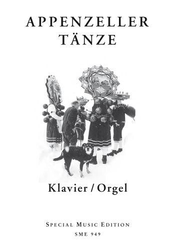 Appenzeller Tänze: für Klavier (Orgel)