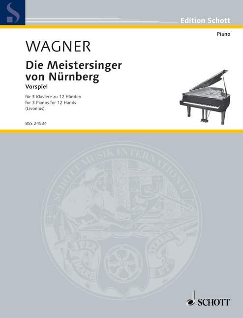 Vospiel zu Die Meistersinger von Nürnberg: für 3 Klaviere zu 12 Händen