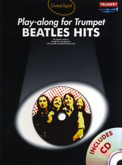 Beatles Hits (+CD): for trumpet Guest Spot playalong