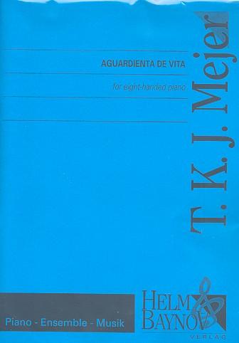 Aguardienta de vita: für Klavier zu 8 Händen Partitur und Stimmen